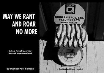 May We Rant and Roar No More: A Sea Kayak Journey Around Newfoundland -  Michael Paul