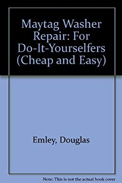Maytag Washer Repair: For Do-It-Yourselfers 9781890386450