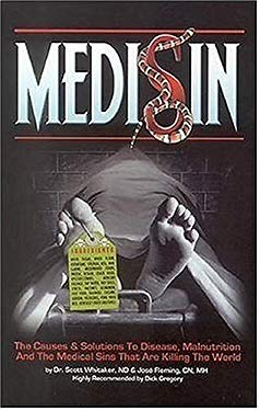 Medisin: The Causes & Solutions to Disease, Malnutrition and the Medical Sins That Are Killing the World 9781890035402