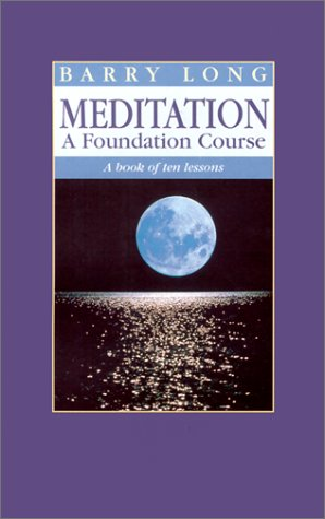 Meditation a Foundation Course: A Book of Ten Lessons 9781899324002