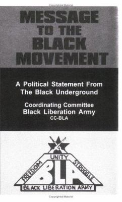 Message to the Black Movement: A Political Statement from the Black Underground 9781894925129
