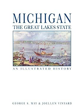 Michigan: The Great Lakes State: An Illustrated History 9781892724489