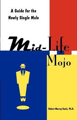 Mid-Life Mojo 9781892343178