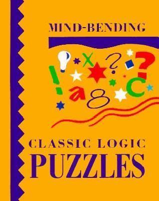 Mind-Bending Classic Logic Puzzles 9781899712182