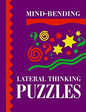 Mind-Bending Lateral Thinking Puzzles 9781899712069
