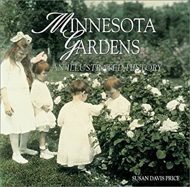 Minnesota Gardens: An Illustrated History 9781890434366