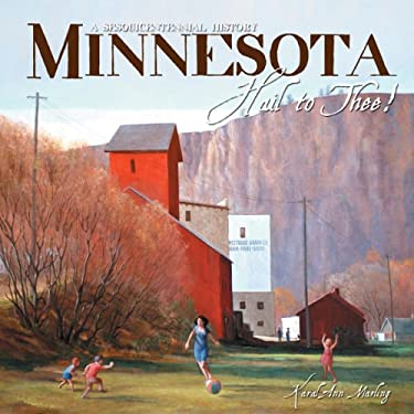Minnesota Hail to Thee!: A Sesquicentennial History