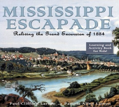 Mississippi Escapade: Reliving the Grand Excursion of 1854 9781890434649