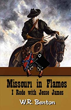 Missouri in Flames (I Rode with Jesse James) 9781894936767