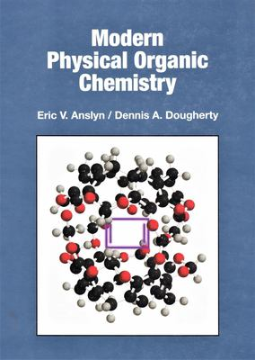 Modern Physical Organic Chemistry 9781891389313