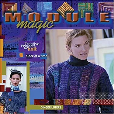 Module Magic: Creative Projects to Knit One Block at a Time 9781893762169