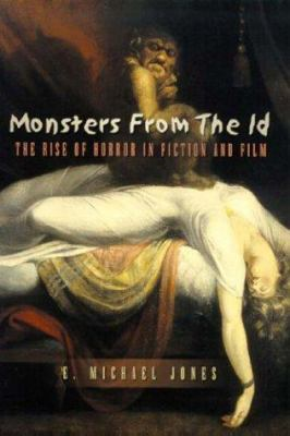 Monsters from the Id: The Rise of Horror in Fiction and Film 9781890626068
