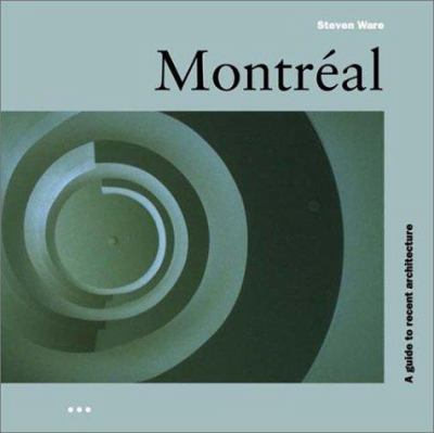 Montreal: A Guide to Recent Architecture 9781899858606