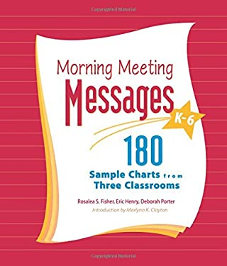 Morning Meeting Messages K-6: 180 Sample Charts from Three Classrooms 9781892989178
