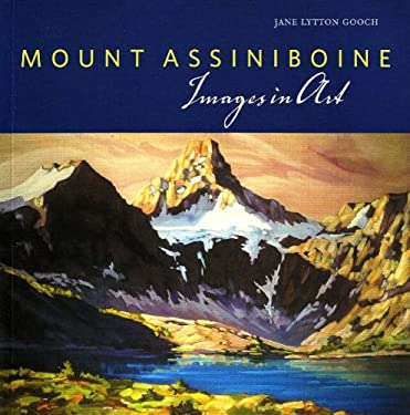 Mount Assiniboine: Images in Art 9781894765978