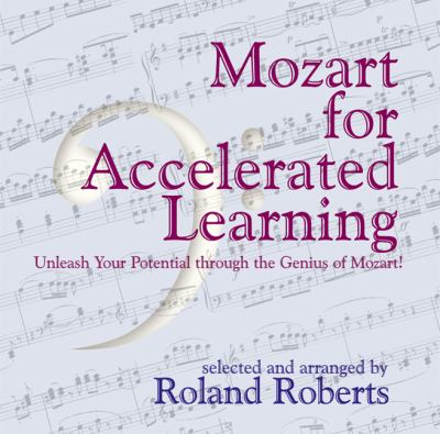 Mozart for Accelerated Learning: Unleash Your Potential Through the Genuis of Mozart! 9781899836611