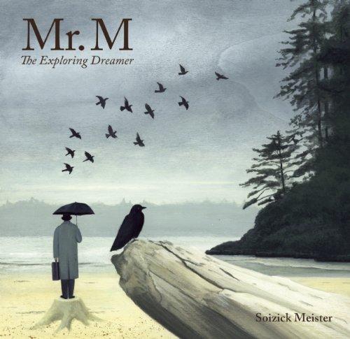 Mr. M: The Exploring Dreamer 9781897476512