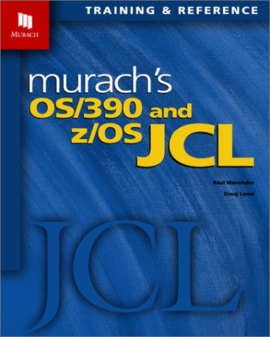Murach's OS/390 and Z/OS JCL 9781890774141