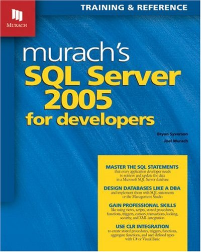 Murach's SQL Server 2005 for Developers: Training & Reference