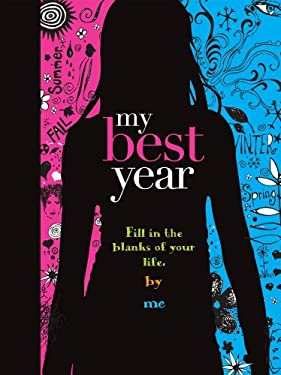 My Best Year: Fill in the Blanks of Your Life. by Me 9781892951434