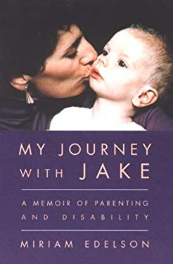 My Journey with Jake: A Memoir of Parenting and Disability 9781896357355