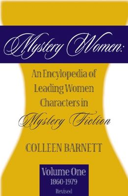 Mystery Women I: An Encyclopedia of Leading Women Characters in Mystery Fiction, 1860-1979 9781890208615