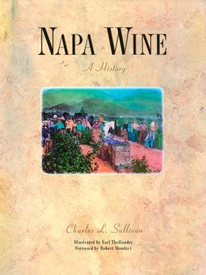 Napa Wine: A History from Mission Days to Present 9781891267079