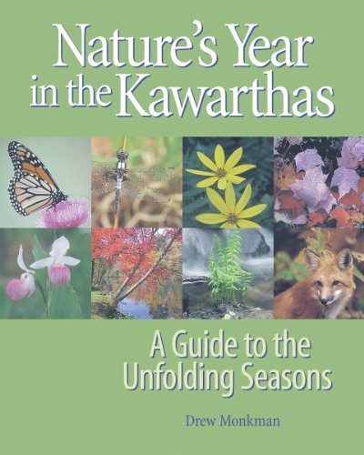 Nature's Year in the Kawarthas: A Guide to the Unfolding Seasons 9781896219806