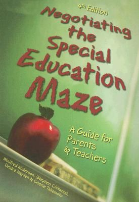Negotiating the Special Education Maze: A Guide for Parents and Teachers 9781890627461