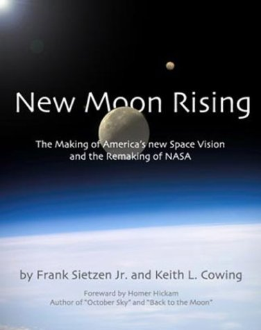 New Moon Rising: The Making of America's New Space Vision and the Remaking of NASA: Apogee Books Space Series 42 9781894959124
