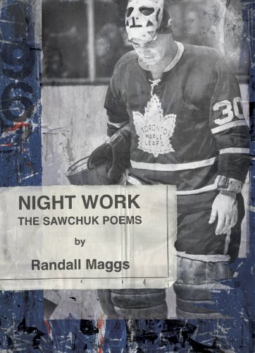 Night Work: The Sawchuk Poems 9781894078627