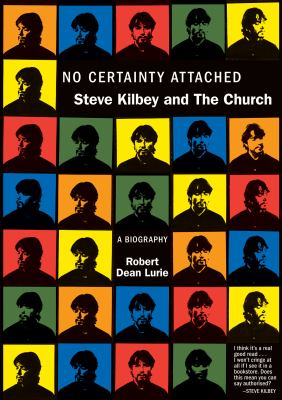 No Certainty Attached: Steve Kilbey and the Church 9781891241222