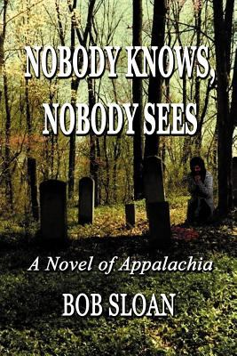 Nobody Knows, Nobody Sees: A Novel of Appalachia 9781893239562