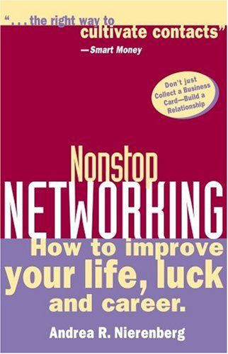 Nonstop Networking: How to Improve Your Life, Luck, and Career 9781892123923