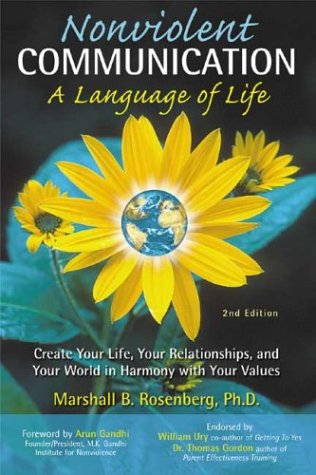 Nonviolent Communication: A Language of Life: Create Your Life, Your Relationships, and Your World in Harmony with Your Values 9781892005038