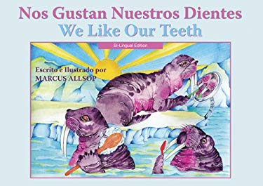 Nos Gustan Nuestros Dientes/We Like Our Teeth 9781890772895