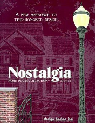 Nostalgia Home Plans Collection: 70 Additional Nostalgia Plans 9781892150042