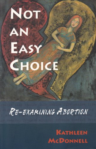 Not an Easy Choice: A Feminist Re-Examines Abortion 9781896764658
