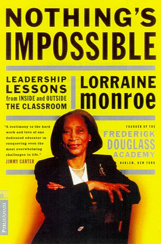 Nothing's Impossible: Leadership Lessons from Inside and Outside the Classroom 9781891620201