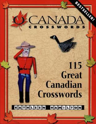 O Canada Crosswords, Book 1: 115 Great Canadian Crosswords 9781894404020