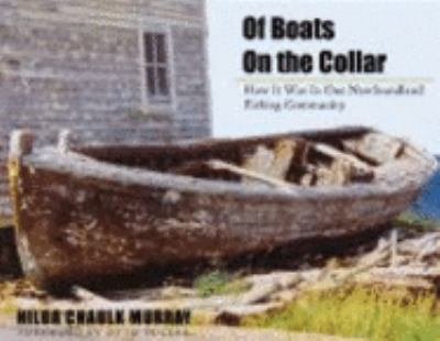 Of Boats on the Collar: How It Was in One Newfoundland Fishing Community 9781897317082