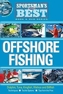 Offshore Fishing: Dolphin, Tuna, Kingfish, Wahoo and Billfish 9781892947758