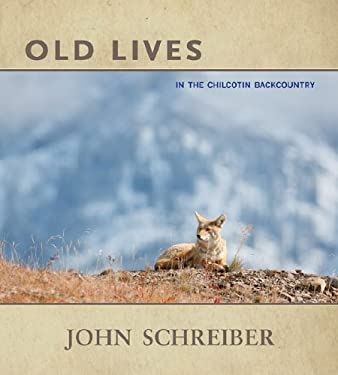 Old Lives: In the Chilcotin Backcountry 9781894759557