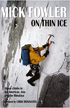 On Thin Ice: Alpine Climbs in the Americas, Asia and the Himalaya 9781898573586