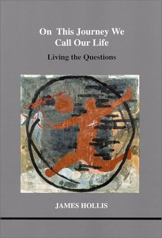 On This Journey We Call Our Life: Living the Questions 9781894574044