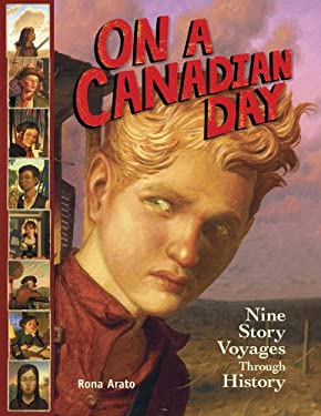 On a Canadian Day: Nine Story Voyages Through History 9781897349502