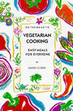 On the Road to Vegetarian Cooking: Easy Meals for Everyone 9781899791118