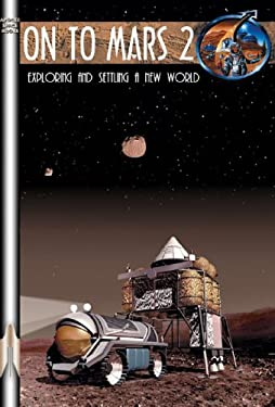 On to Mars 2 Volume 2: Exploring and Settling a New World [With CDROM] 9781894959308