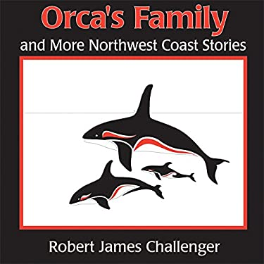 Orca's Family and More Northwest Coast Stories 9781895811391