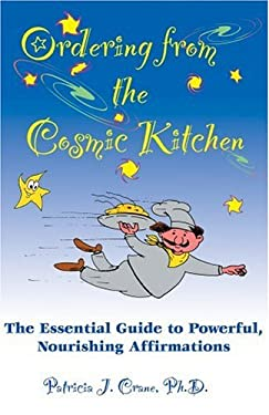 Ordering from the Cosmic Kitchen: The Essential Guide to Powerful, Nourishing Affirmations 9781893705159